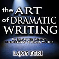 the art of dramatic writing lajos egri pdf