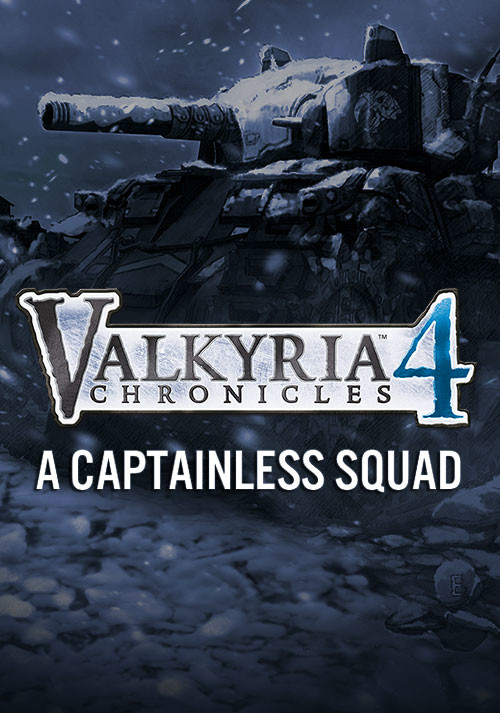valkyria chronicles 4 captainless squad guide