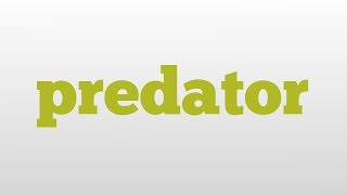 the dictionary defines predator as